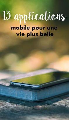 13 applications mobile pour une vie plus belle [post_tags Application Telephone, Mobile Application, Apps, Applications Mobiles, Green Life, Yoga For Beginners, Positive Attitude, Vie Positive, Better Life