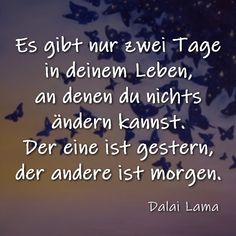 Es gibt nur zwei Tage in deinem Leben, an denen du nichts ändern kannst. There are only two days in your life when you can not change anything. When You Can, Just Do It, Charmed Book Of Shadows, Charmed Tv Show, Useful Origami, Holiday Cocktails, Best Quotes, Motivational Quotes, Change