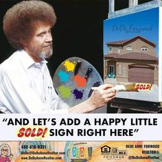 Flipping channels, he always made me smile! Let's find you the place with the happy little trees and paint a sold sign on it!  DeDe Forwood Phoenix Real Estate Agent.