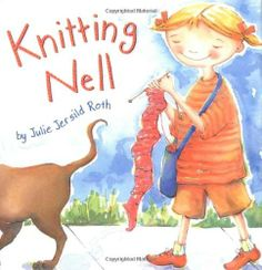 Knitting Nell -- tale of a young knitter with a generous spirit