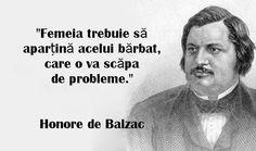 Creația marelui clasic francez Honore de Balzac întotdeauna s-a bazat pe relația dintre bărbat şi femeie. Conform biografiei scriitorului,el însuși îndrăgostindu-se de femei mult mai mature decât el. Femeile frumoase, independente, trecute de 30 de ani erau o adevărată pasiune pentru Balzac. Descoperiți în afirmațiile de mai jos ce spunea scriitorul despre femei şi iubire: … True Words, Motivational, Girls, Quotes, Life, Toddler Girls, Quotations, Daughters, Maids