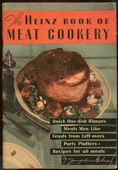 The Heinz Book Of Meat Cookery - Josephine Gibson, H.J. Heinz Company in spuddled's Book Collector Connect collection