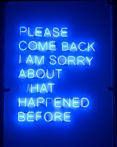Neon Signs Tell a Complex Story Neon Signs Tell a Complex Story<br> These neon signs are not your everyday signs that invite you in to an open shop or direct you to the nearest exit. Rather, visual artist Tim Etchells uses Neon Light Signs, Neon Signs, Azul Pantone, Neon Azul, Depressed Aesthetic, Neon Words, Bar Mitzvah Invitations, Japanese Characters, Wallpaper Iphone Cute