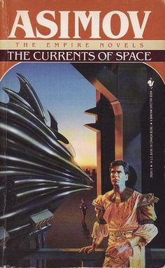 The Currents of Space (Galactic Empire - Isaac Asimov Sci Fi Authors, Sci Fi Books, Book Authors, Comic Books, Science Fiction Books, Pulp Fiction, Book And Magazine, Magazine Covers, Classic Sci Fi