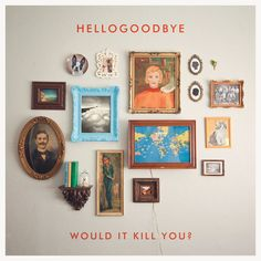 When We First Kissed by hellogoodbye - Would It Kill You?
