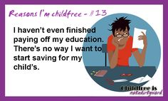 Reasons I'm childfree # 13 - Childfree is Not a Dirty Word