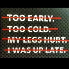 Excuses.. Excuses.. #crossfit #motivation