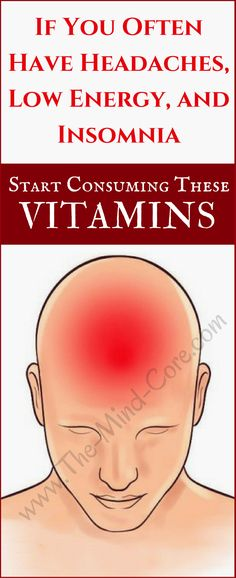 Headache Remedies Do You Often Have Headaches, Low Energy and Insomnia? You MUST Consume These Vitamins! Health And Beauty, Health And Wellness, Health Fitness, Simply Health, Acupuncture, Natural Cures, Natural Health, Natural Wonders, Migraine Relief
