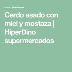 Cerdo asado con miel y mostaza | HiperDino supermercados
