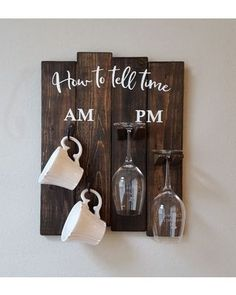 How To Tell time Coffee/Wine Glass Holder | AM PM Sign | Funny Wine Gift | Housewarming Gift | Rustic Coffee/Wine Rack | Newlyweds | Just married | DIY Decor | New home | #wittyvows #newlyweds #justmarried #marriage #home #DIY #house #decor #interior #welcome #couple #homesweethome #wine #winerack #coffeemugs