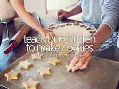 Bake as a family, or even just eat raw cookie dough together :)
