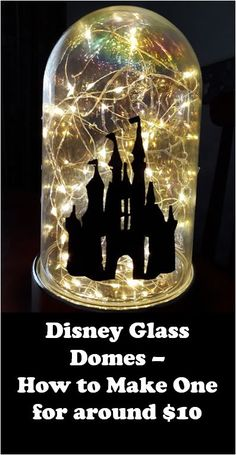 Disney Glass Domes - how to make one for around $10 #DisneyGlass Domes #GlassDomes #Disney #DisneyCastle