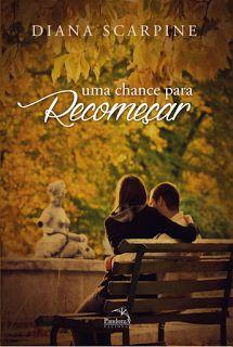 SEMPRE ROMÂNTICA!!: [Divulgação] Uma Chance para Recomeçar