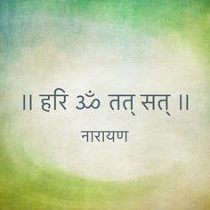 ॥ हरि ॐ तत् सत् ॥ Sanskrit Quotes, Sanskrit Mantra, Vedic Mantras, Hindu Mantras, Yoga Mantras, Sanskrit Words, Hindi Quotes, Famous Quotes, Good Morning Good Night