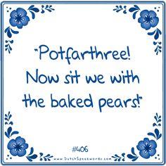 Dutch expressions in English: 'potverdrie and gebakken peren' ❤