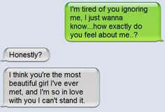 How exactly do you feel about me? Beautiful. So in love with you. Cute text! <3
