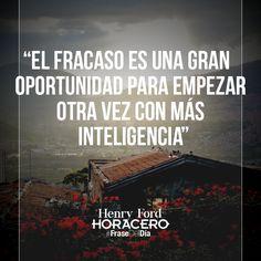 """""""El fracaso es una gran oportunidad para empezar otra vez con más inteligencia"""" Henry Ford #FraseDelDía #Frases"""