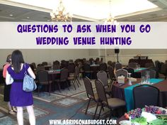 """Questions To Ask When You Go Wedding Venue Hunting.  This is one of those """"pin now, read later"""" sort of lists."""