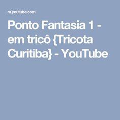 Ponto Fantasia 1 - em tricô {Tricota Curitiba} - YouTube