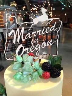 Married In Oregon Laser Cut Cake Topper