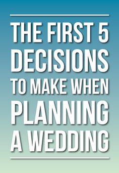 First 5 Decisions To Make When Planning Your Wedding