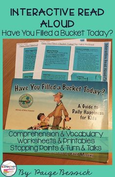 Interactive Read Aloud for Have You Filled a Bucket Today? Includes lesson plans with in-depth comprehension, vocabulary, and after reading activities. Perfect for first, second and third grades this resource will make planning your IRA fast and easy. It even meets the common core and is just print and go and has a template and details directions for printing on sticky notes. Your kids are going to love this one!