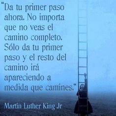 One step at a time. Inspirational Thoughts, Positive Thoughts, Deep Thoughts, Martin Luther King, Jr King, Frases Coaching, Leadership, Frases Humor, Famous Words