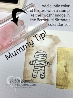 """Shading Tip for Cookie Cutter Halloween mummy - stamp edges with a """"wash"""" image stamp like this one from the Perpetual Birthday calendar set!  by Patty Bennett at www.PattyStamps.com"""
