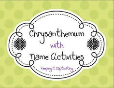Back to School with Chrysanthemum & Name Activities