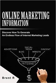 Internet Marketing: Online Business: Online Marketing Information for Internet Marketing Leads (Digital Marketing Social Media Sales Techniques) (Startup ... Marketing Lead Generation) (English Edition)