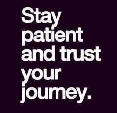 Trust and faith is needed...