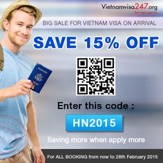 To save 15% off for getting Vietnam Visa On Arrival, all you need is applying promotion code at http://www.vietnamvisa247.org/apply-visa It expires on 28-02-2015