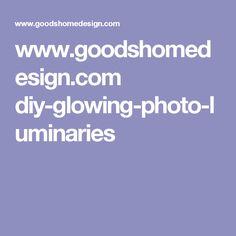www.goodshomedesign.com diy-glowing-photo-luminaries