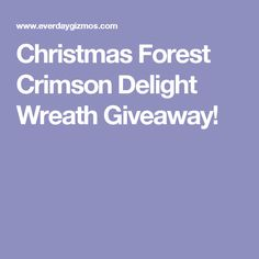 Christmas Forest Crimson Delight Wreath Giveaway!