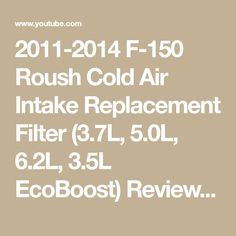 2011-2014 F-150 Roush Cold Air Intake Replacement Filter (3.7L, 5.0L, 6.2L, 3.5L EcoBoost) Review - YouTube New Mustang, Black Shadow, Filters, Cold, Youtube, Youtubers, Youtube Movies