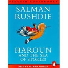 Haroun and the Sea of Stories by Salman Rushdie - A beautiful children's book that moves me to tears, every time.
