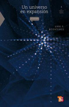 Un universo en expansión - Luis Felipe Rodríguez.