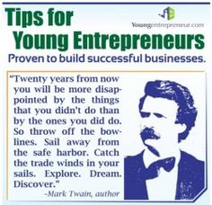 Mark Twain - Tips For Young Entrepreneurs or anyone who wants to step out of the mundane daily drudgery of working for the man. Home Based Business, Business Women, Business Ideas, Capture Quotes, Young Entrepreneurs, Startup, Inspirational Quotes, Motivational Quotes, Financial Success