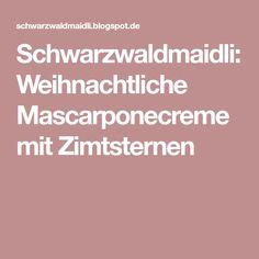 Schwarzwaldmaidli: Weihnachtliche Mascarponecreme mit Zimtsternen