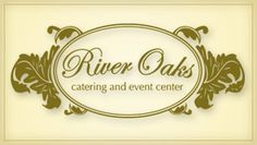 River Oaks Catering and Event Center | Service for events of all types catering weddings, rehearsal dinners ...