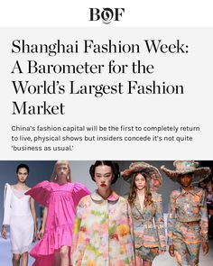 Photo by The Business of Fashion on October 02, 2020. Image may contain: 5 people, text that says 'BOF Shanghai Fashion Week: A Barometer for the World's Largest Fashion Market China's fashion capital will be the first to completely return to live, physical shows but insiders concede it's not quite 'business as usual.''. Women's Runway Fashion, Fashion Marketing, China Fashion, Shanghai, October, Live, Business, People, Image