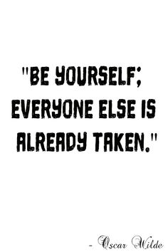 """Inspirational and Motivational Thought of the day. """" Be yourself; everyone else is already taken."""" - Oscar Wilde - Empower yourself #Inspirationalquotes #Motivationalthoughts #Motivationalquotes #empoweryourself #quotes"""