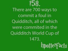Harry Potter Facts There are 700 ways to commit a foul in Quidditch, all of which were committed in the Quidditch World Cup of Harry Potter Facts, Harry Potter Quotes, Harry Potter Love, Harry Potter Fandom, Epic Fail, No Muggles, Hp Facts, Random Facts, Yer A Wizard Harry