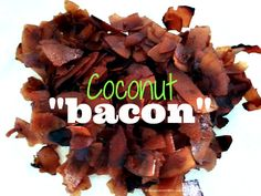 Coconut Bacon - from Canned-Time.com                                          tocino vegano de coco
