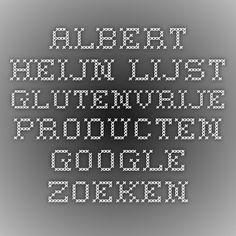 albert heijn lijst glutenvrije producten - Google zoeken