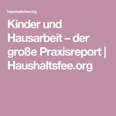 Kinder und Hausarbeit – der große Praxisreport   Haushaltsfee.org