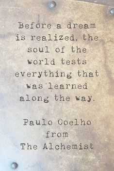 My favorite quotes from The Alchemist by Paulo Coelho Quotable Quotes, Book Quotes, Words Quotes, Me Quotes, Attitude Quotes, Author Quotes, Alchemist Book, Alchemist Quotes, Strong Quotes