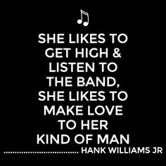 Hank Williams Jr My Favorite Music, Favorite Quotes, Best Quotes, Great Song Lyrics, Music Lyrics, Music Is My Escape, Music Is Life, Outlaw Women, Hank Williams Jr