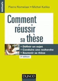 Comment réussir sa thèse / Pierre Romelaer . - Dunod, 2016 http://bu.univ-angers.fr/rechercher/description?notice=000812409