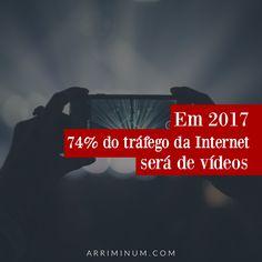 De acordo com dados da Syndacast, vídeos serão responsáveis por 74 por cento de todo o tráfego da Internet já em 2017.